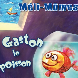 Méli Mômes - Gaston Le Poisson