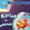 Méli Mômes - Gaston Le Poisson