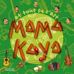 Et Tout Ca C'Est Mama Kaya