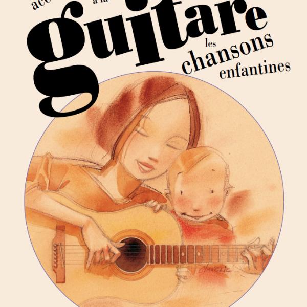 Accompagner à La Guitare Les Chansons Enfantines 1