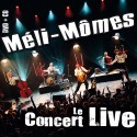 Méli Mômes - Le concert live