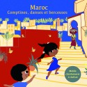Maroc, comptines danses et berceuses