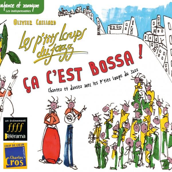 Ça c'est bossa - Les petits loups du jazz - Chansons jazz pour enfants