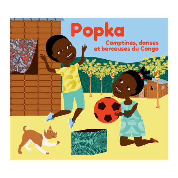 POPKA - Comptines danses et berceuses du Congo